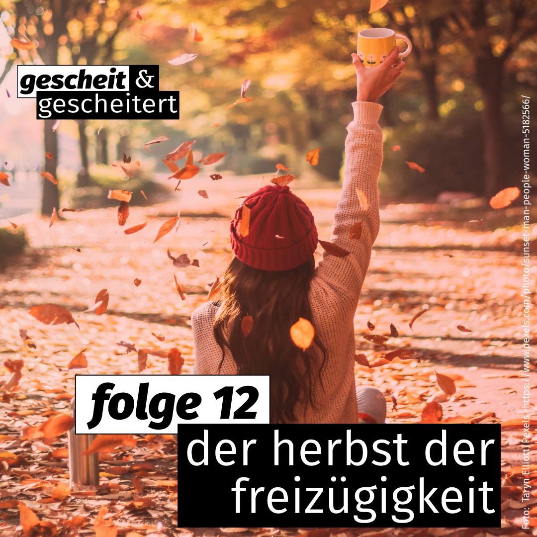 #12 – Der Herbst der Freizügigkeit